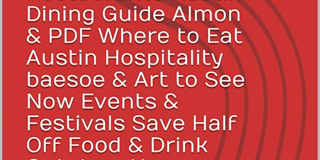 Austin Dining Guide & PDF, Downtown Restaurants, Save Half Off Food & Drink tickets