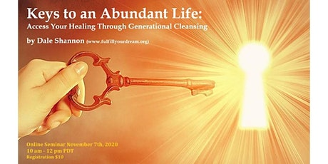 Keys to  Abundant Life:  Access Your Healing Through Generational Cleansing tickets