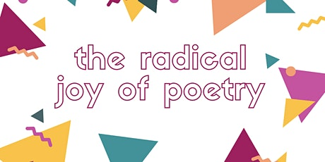The radical joy of poetry: a wellbeing workshop tickets