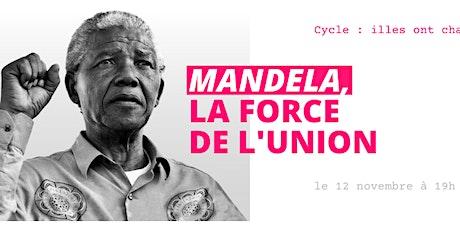Nelson Mandela, la force de l'union tickets