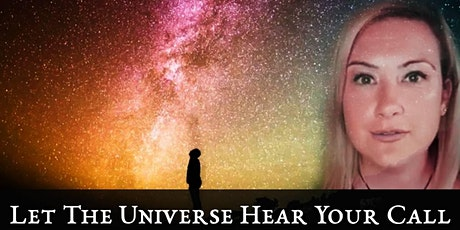 Let The Universe Hear Your Call tickets