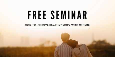 How to Improve Relationship with Others (Free MEETUP Class) tickets