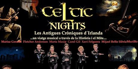 CELTIC NIGHTS  Les Antigues Cròniques d´´´ Irlanda entradas