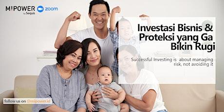 Investasi Bisnis & Proteksi yang Ga Bikin Rugi tickets