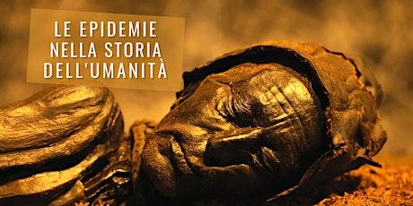 Le epidemie nella storia dell'umanità: un approccio multidisciplinare. biglietti