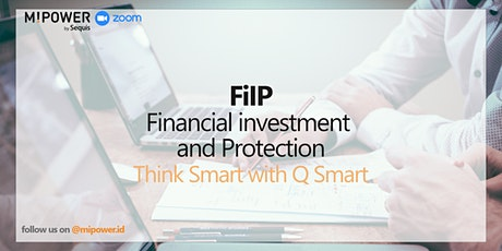 Think Smart with Q Smart : Financial Investment and Protection tickets
