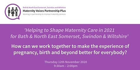 Helping to Shape Maternity Care in 2021 for Bath & NES, Swindon & Wiltshire tickets