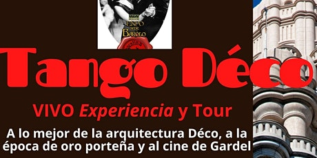 DÉCO TANGO  Streaming VIVO con show, tour Art Déco y P. Barolo y souvenir entradas