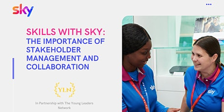 Skills with Sky: The Importance of Stakeholder Management and Collaboration tickets