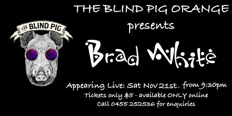 Brad White Live @ The Blind Pig tickets