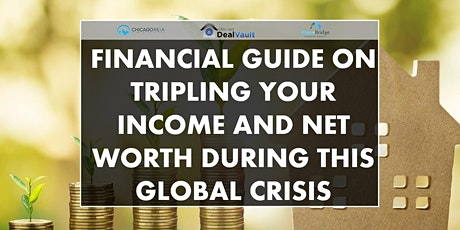 LIVE & Virtual: Financial Guide on Tripling Your Income and Net Worth tickets