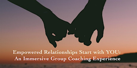 Empowered Relationships Start with YOU tickets