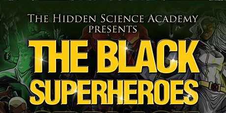 The BLACK SUPERHEROES of BLACK HISTORY tickets