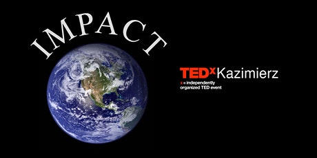 TEDxKazimierz - Impact tickets