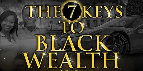 The 7 Keys To Black Wealth tickets