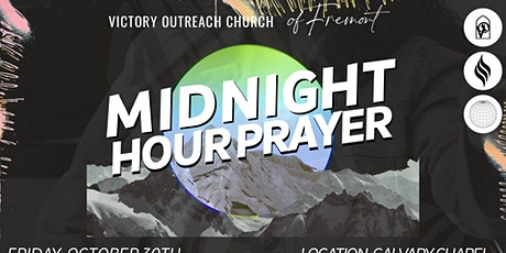 VICTORY OUTREACH FREMONT MIDNIGHT HOUR PRAYER tickets