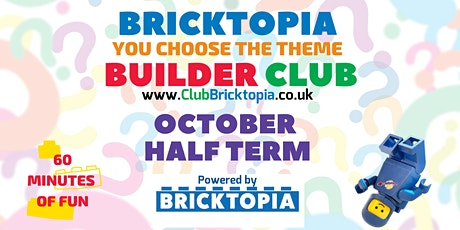 Builder Club sessions - October Half Term