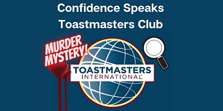 Confidence Speaks Toastmasters Club Murder Mystery tickets