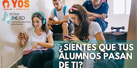 Engancha a tus alumnos y conecta con ellos (Curso 8 horas). Sistema THEAD entradas