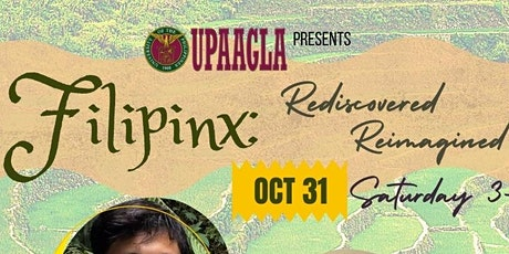 UPAAGLA Presents Filipinx: Re-Discovered, Re-Imagined tickets