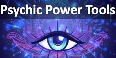 Using Your Psychic Power Tools - Virtual or In-person  Weekend Workshop tickets