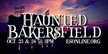 HAUNTED BAKERSFIELD - Live Online - Saturday, Oct. 24 - 8PM tickets