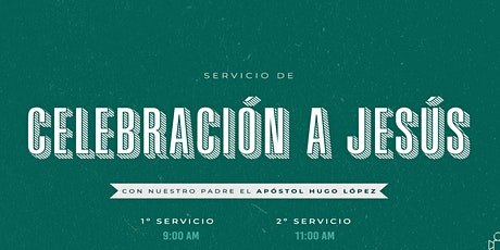 Servicio de  Celebración de Jesús | 11 A.M. billets