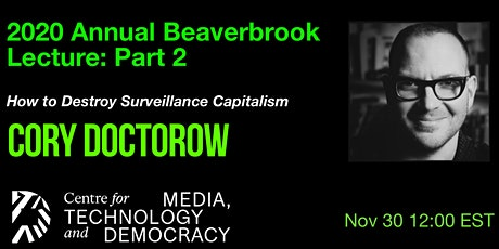 2020 Beaverbrook Annual Lecture Part 2: Cory Doctorow tickets