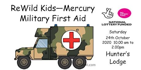 ReWild Kids - Mercury `Military First Aid tickets
