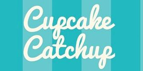 Cupcake Catchup tickets