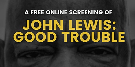 #YJAMBmore20  John Lewis: Good Trouble Movie Screening & Discussion tickets