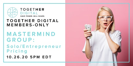 Together Digital Members-Only Mastermind Group: Solopreneur Pricing tickets