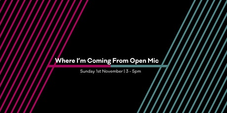 'Where I'm Coming From'  Open Mic tickets