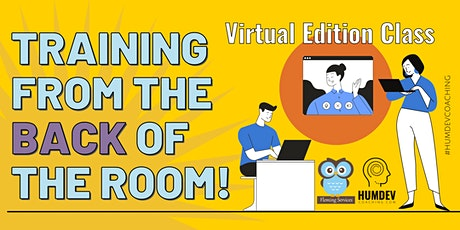 Training from the BACK of the Room! Practitioner - Virtual Edition tickets