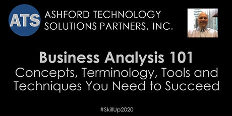 Business Analysis 101 - Concepts, Tools and Techniques You Need to Succeed tickets