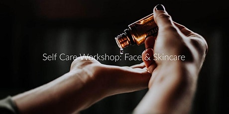 Self Care Workshop: Face & Skincare tickets