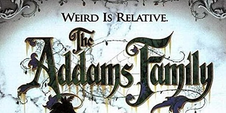 24/10 6pm The Addams Family- Live music (from 5:15pm) tickets