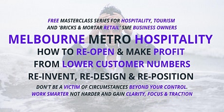 Melbourne HOSPITALITY Owners How To RE-OPEN & Make PROFIT With Less Numbers tickets