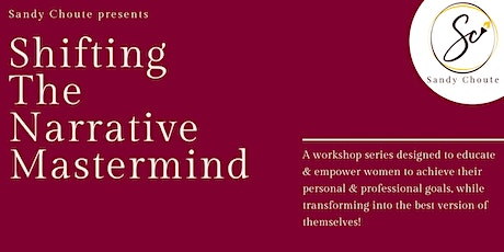 Shifting The Narrative Mastermind Series - Negotiating Your Value tickets