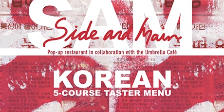 SIDE AND MAIN - KOREAN TASTER MENU - 2PM - 4PM tickets