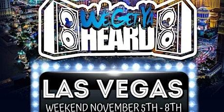 WeGetYaHeard Las Vegas Weekend tickets