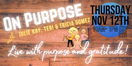 On Purpose - Living with intention and gratitude! tickets