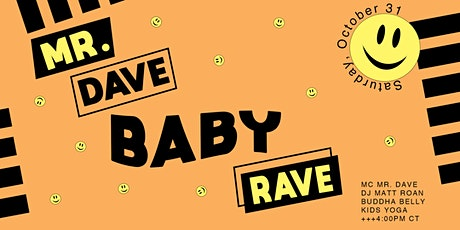 Mr. Dave Baby Rave: Halloween Edition tickets