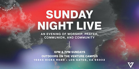 SUNDAY NIGHT LIVE  | NOVEMBER 1 • 7:00 PM SERVICE IN CANCELLED