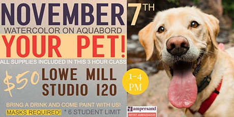 Watercolor on Aquabord :: YOUR PET! tickets