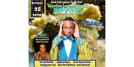 """Soule Cafe - The Val Doll - Valentino Lord Alexander """"Drag Em To HELL"""" tickets"""