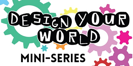 Design Your World Mini-Series Coding Edition billets