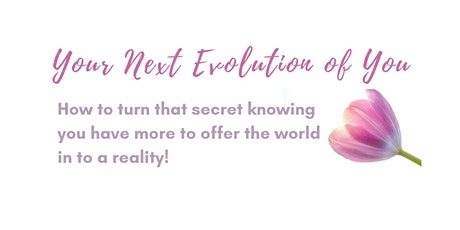 Your Next Evolution of You tickets