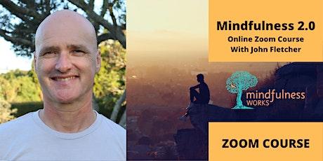Mindfulness 2.0 Official Follow-up Course - Online and Live — John Fletcher