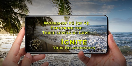 Virtual Workshop #3   Exploring the Three Levels of Love tickets